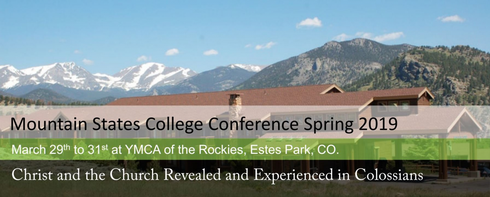 March 29-31, 2019 at YMCA of the Rockies. Topic: Christ and the Church Revealed and Experienced in Colossians